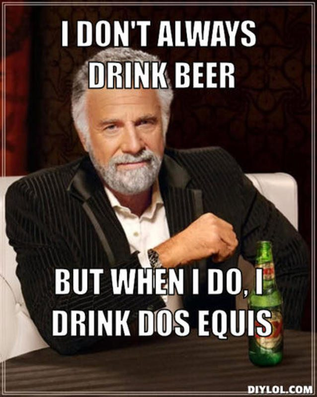 resized_the-most-interesting-man-in-the-world-meme-generator-i-don-t-always-drink-beer-but-when-i-do-i-drink-dos-equis-30d8d1